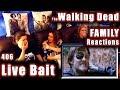 The Walking Dead | FAMILY Reactions | LIVE BAIT | 406