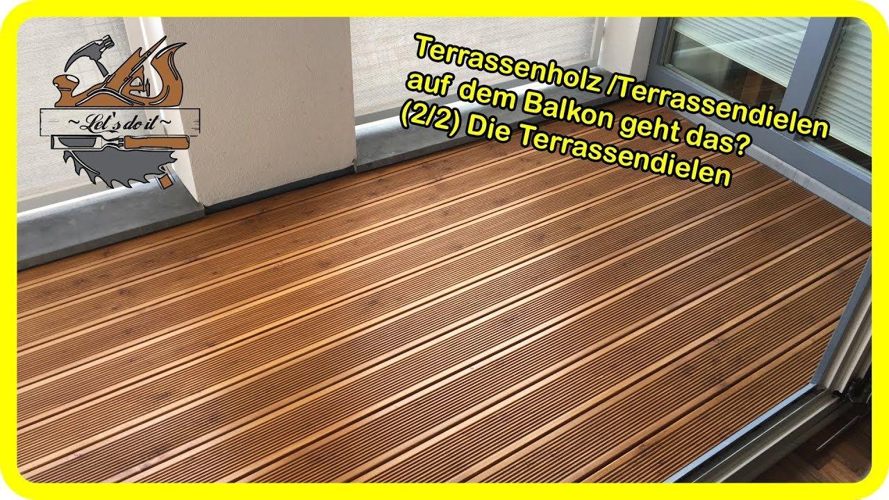 Terrassenbau / Terrassenholz /Terrassendielen auf dem Balkon geht das  200/200 Die Terrassendielen