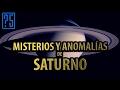 Misterios y Anomalías de Saturno