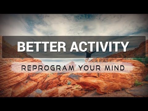 Better Activity affirmations mp3 music audio - Law of attraction - Hypnosis - Subliminal