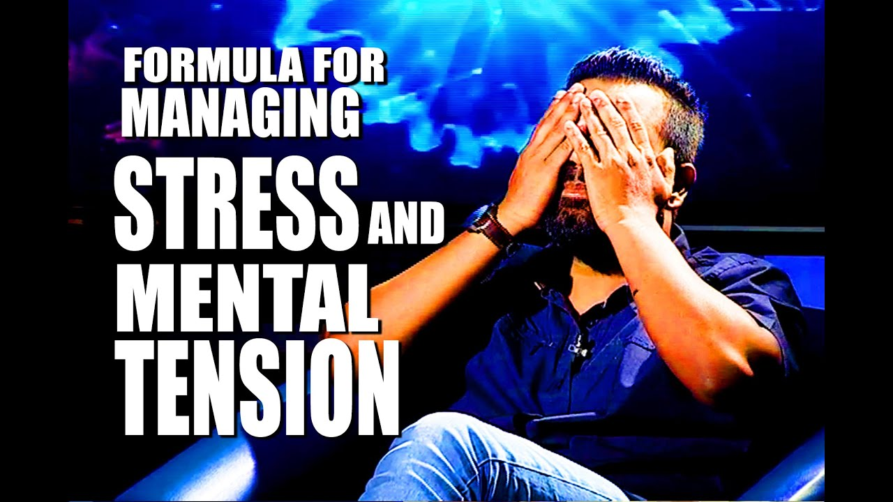 HOW TO MANAGE STRESS & MENTAL TENSION ? | Stress ...