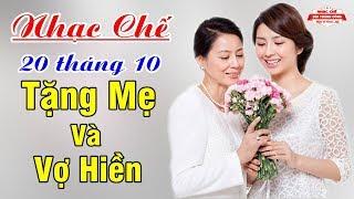 Nhạc Chế 20 Tháng 10 | Tặng Riêng Cho Mẹ Và Vợ Hiền | Rất Hay Và Ý Nghĩa