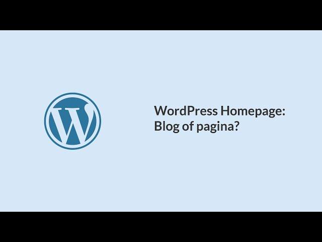 Een pagina als homepage instellen in WordPress