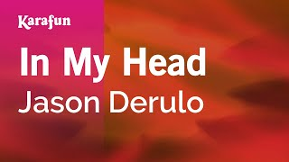 Karaoke In My Head - Jason Derulo *