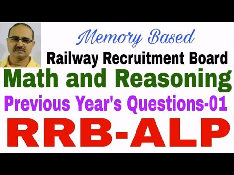 RRB-ALP-Previous Years Questions-01: Math and Reasoning (Memory Based)