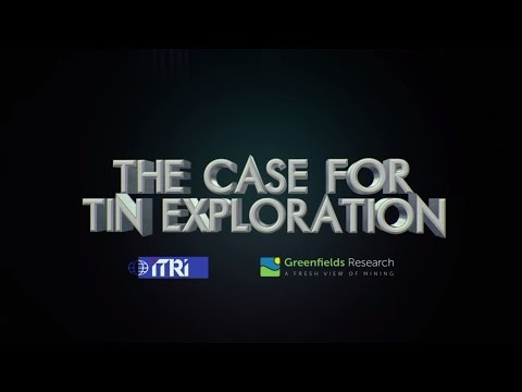 The Case For Tin Exploration