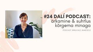 #24 DALÍ PODCAST: Kuidas saada kontakti oma kõrgema minaga?