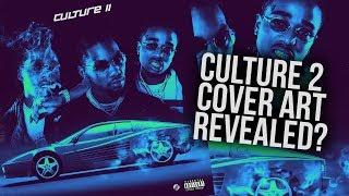 CULTURE 2 ALBUM ART?? | MIGOS CULTURE II