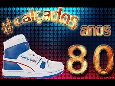 bf0da714117 calçados anos 80 ✅ - YouTube