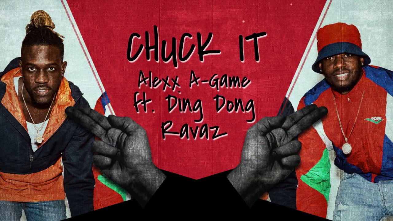 Alexx A-Game ft Ding Dong - CHUCK IT (Lyric Video) - YouTube