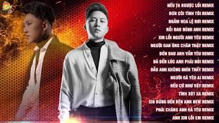 Châu Khải Phong Remix 2019 - Nhạc Dj Remix - Liên Khúc Nhạc Trẻ Remix Hay Nhất Châu Khải Phong 2019