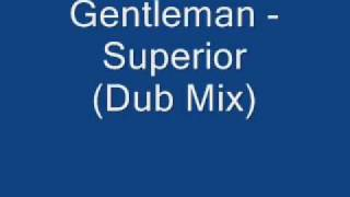 Gentleman - Superior (Dub Mix)