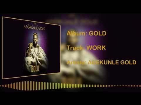 Adekunle Gold - Work [Official Audio]