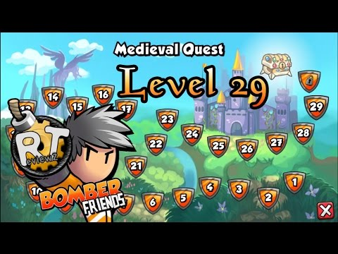 Bomber Friends - Medieval Quest |Level 29|