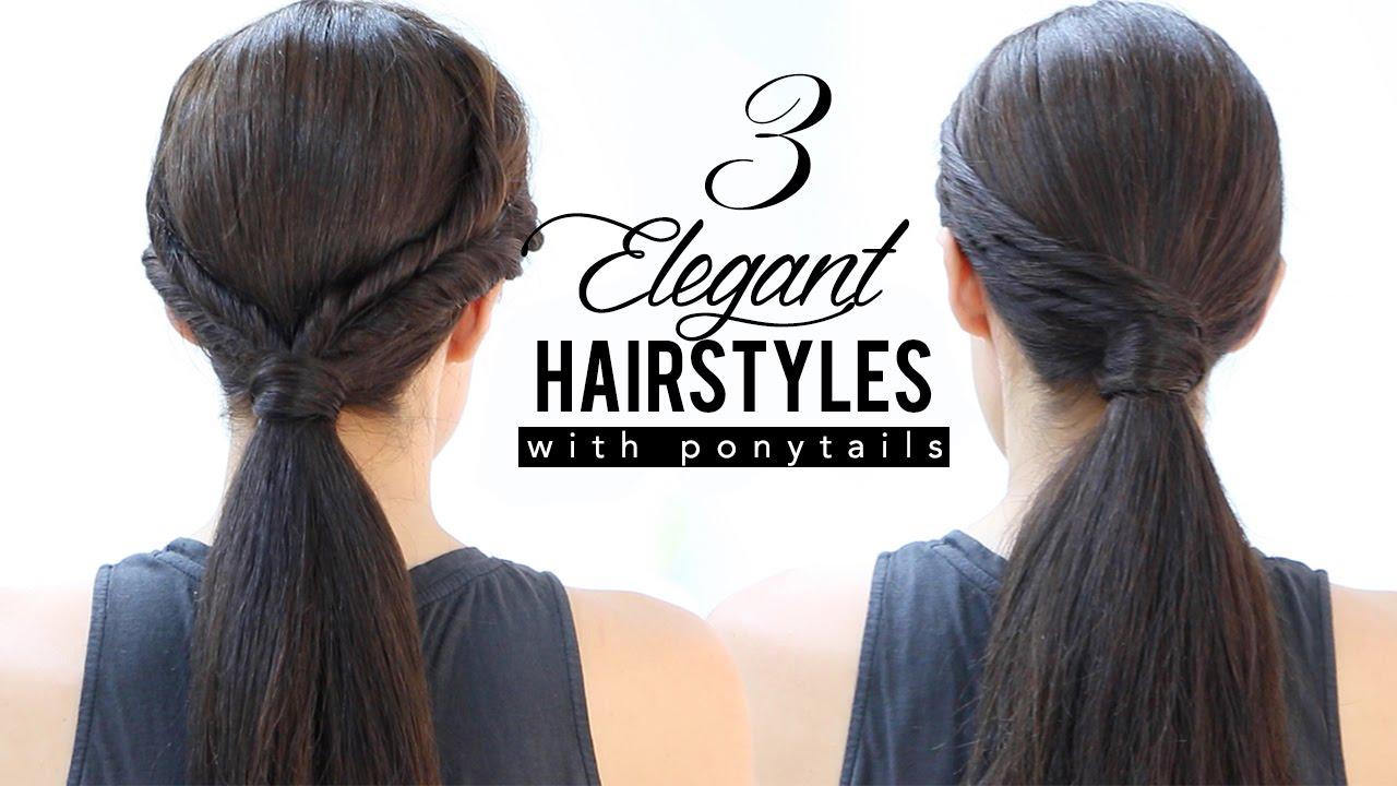 elegant hairstyles with ponytails - youtube