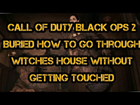 Call of Duty Black Ops 2 How to go through the witches house without getting touched.