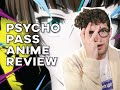Psycho Pass // Anime Review