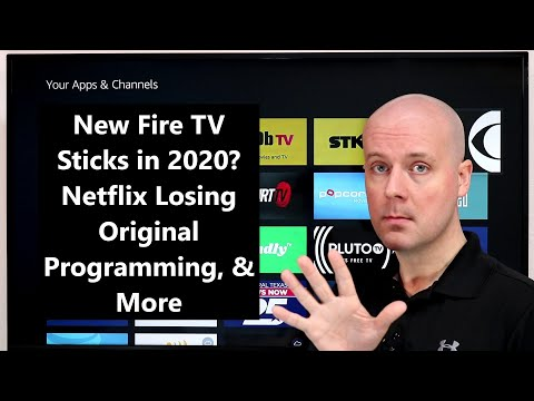 CCT - New Fire TV Sticks In 2020? Netflix Losing Original Programming, & More