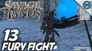 Savage Lands | EP 13 | Fury Fight | Let's Play Savage Lands Gameplay (S-3)
