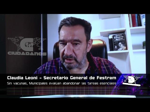 (Adelanto) Claudio Leoni, secretario gral de FESTRAM sobre el pedido de vacunación para municipales