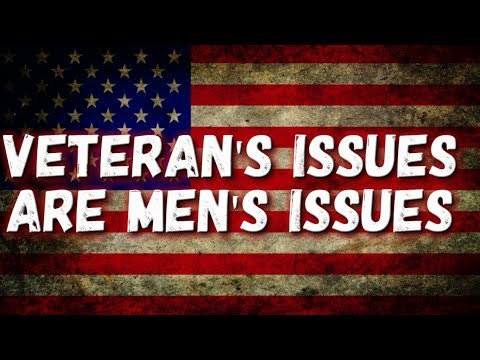 Guest Video: Veteran's Issues Are Male Issues (The Beginning)
