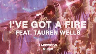 Download I've Got a Fire (Live at Hope & Life Conference) feat. Tauren Wells Mp3 and Videos
