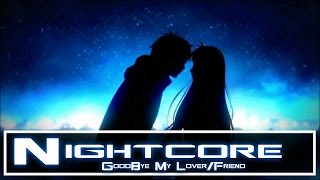[HD] GoodBye My Lover/Friends Thanks For everything! (Nightcore mix)