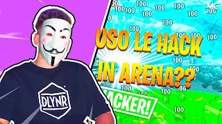 USE YOU HACK IN ARENA! FORTNITE ITALY