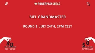Biel Grandmaster tournament 2017 - Round 1 Live Commentary