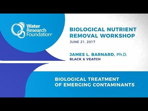 Biological Nutrient Removal Workshop: Biological Treatment of Emerging Contaminants