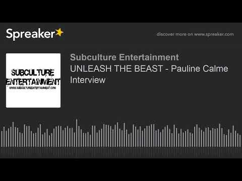 UNLEASH THE BEAST - Pauline Calme Interview