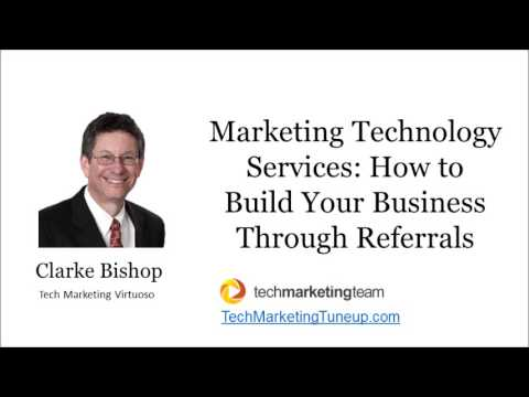 Marketing Technology Services: How to Build Your Business Through Referrals...