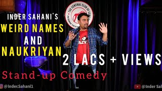Weird Names & Naukriyan FT. Inder Sahani| Standup Comedy| Ab Hai Apki Bari| Crowd Work