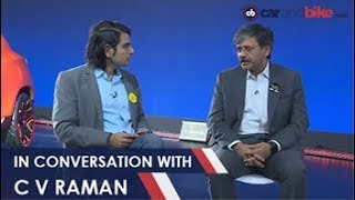Siddharth Vinayak Patankar Talks To CV Raman On Future S Concept And Upcoming Cars