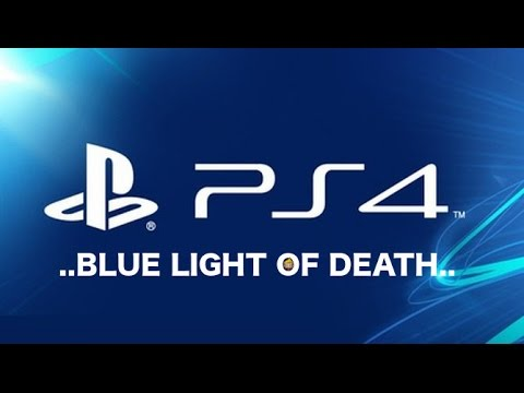 PS4 - BLUE LIGHT OF DEATH!!