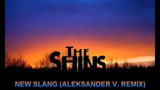 The Shins - New Slang (Aleksander V. Remix)