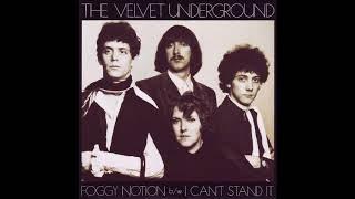 The Velvet Underground - I Can't Stand It. (unreleased original 1969 mix)