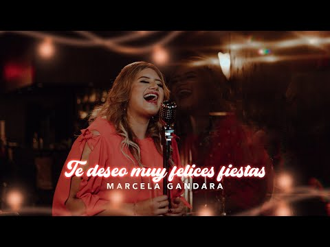 Te Deseo Muy Felices Fiestas - Marcela Gandara - Video Oficial
