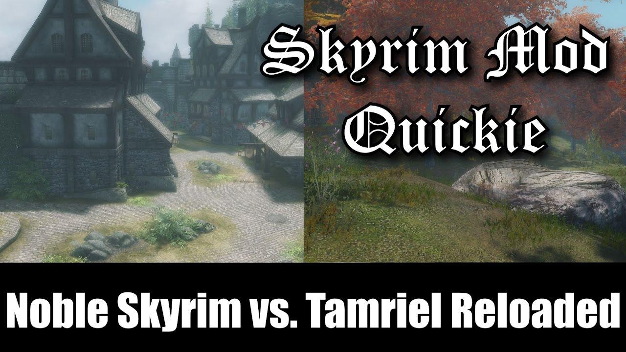 Noble Skyrim vs  Tamriel Reloaded HD SE   Skyrim Special Edition MODDED  Textures