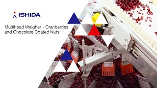 Ishida Multihead Weigher. Application: Cranberries and Chocolate Coated Nuts