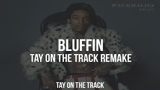 Wiz Khalifa - Bluffin [Remake] - Tay On The Track