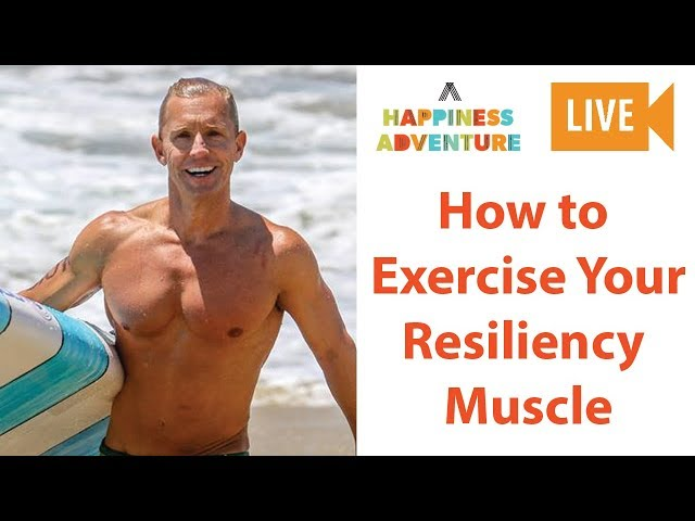 How to Build Your Resiliency Muscle