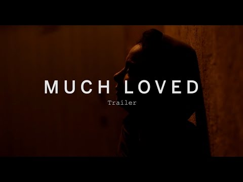 MUCH LOVED Trailer | Festival 2015