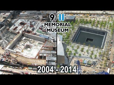 Official 9/11 Memorial Museum Tribute In Time-Lapse 2004-201