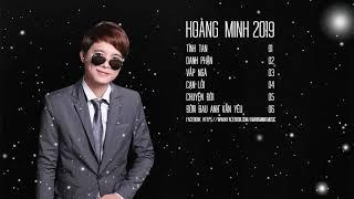 Tình Tan - Danh Phận - Vấp Ngã | Hoàng Minh - Liên Khúc Nhạc Trẻ Hay Nhất Tháng 08 2019