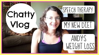SPEECH THERAPY, MY NEW DIET, ANDY'S WEIGHT LOSS