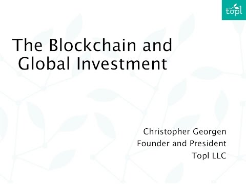 The Blockchain and Global Investment - Eubank Conference 2016