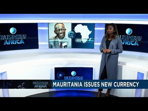 Mauritania revamps currency to fight inflation [Business Africa]