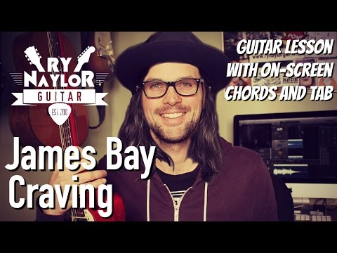 Craving Guitar Lesson (James Bay) Electric and Acoustic Guitar Tutorial