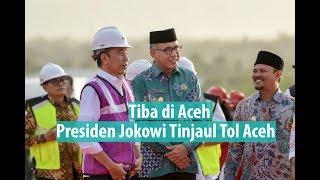 Tiba di Aceh, Presiden Jokowi Langsung Tinjau Pembangunan Tol Aceh